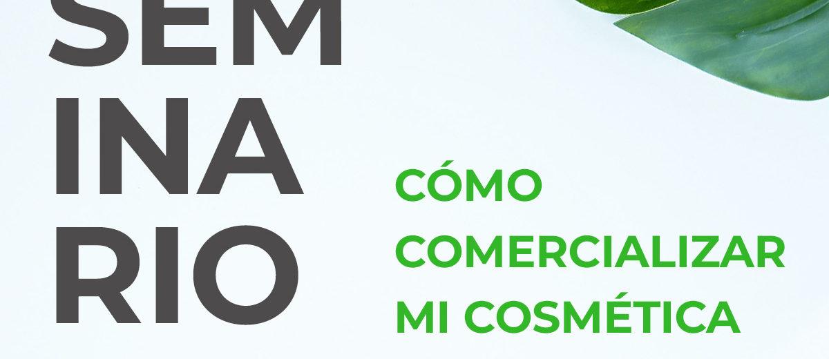 """Seminario """"CÓMO COMERCIALIZAR MI COSMÉTICA NATURAL"""""""